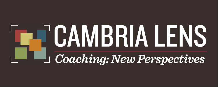 Cambria Lens: New Perspectives on Coaching